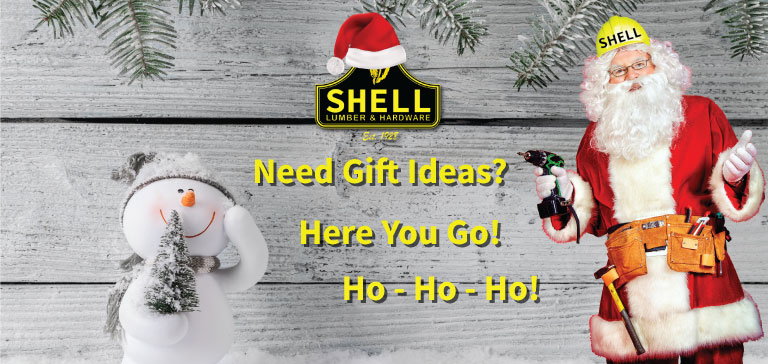 Christmas Gift Ideas From Shell Lumber and Hardware