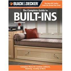 Black & Decker 192615 Book, The Complete Guide To Built-Ins, 2Nd Edition